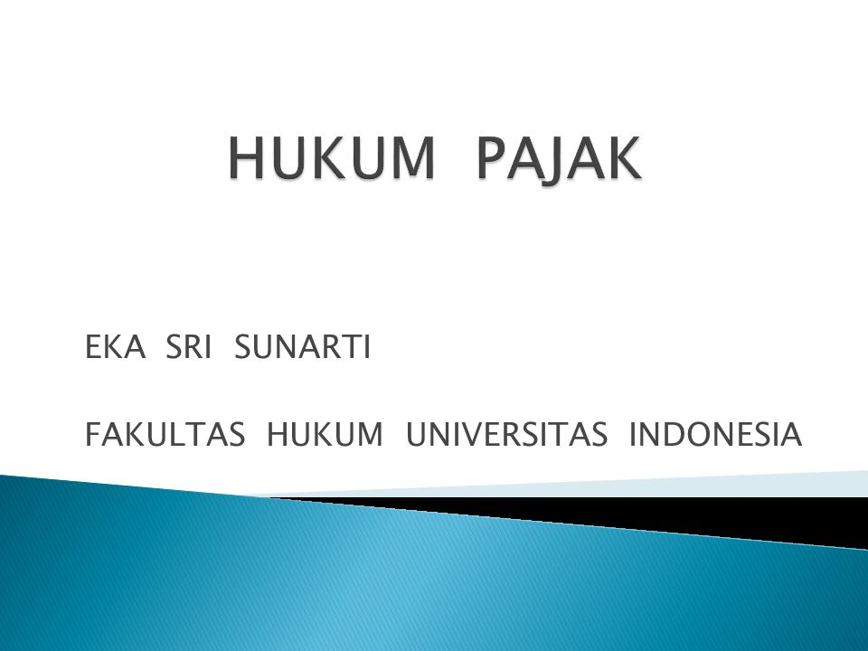 Pajak terutang = tarif pajak X dasar pengenaan pajak Tax = Tax Rate X Tax Base Eka Sri Sunarti - FHUI52