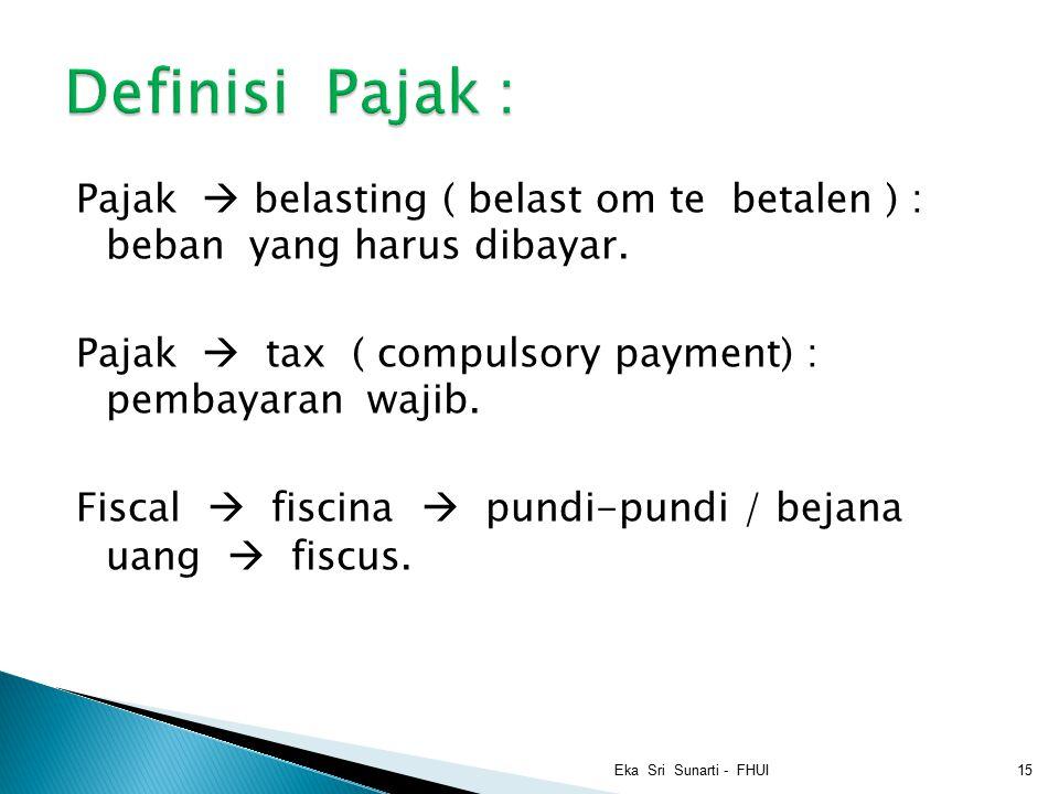 Pajak  belasting ( belast om te betalen ) : beban yang harus dibayar.