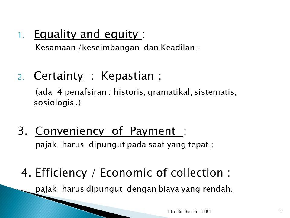 1.Equality and equity : Kesamaan /keseimbangan dan Keadilan ; 2.