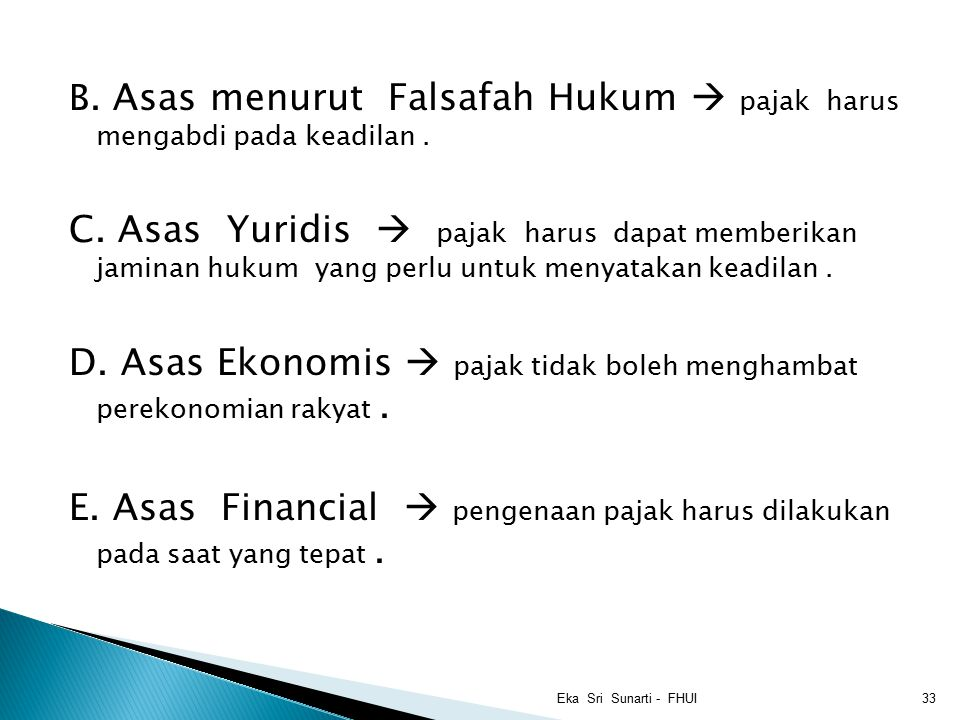 B.Asas menurut Falsafah Hukum  pajak harus mengabdi pada keadilan.