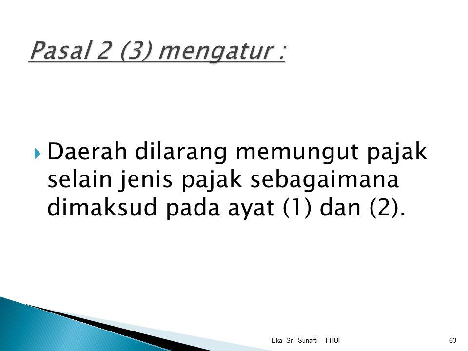  Daerah dilarang memungut pajak selain jenis pajak sebagaimana dimaksud pada ayat (1) dan (2).
