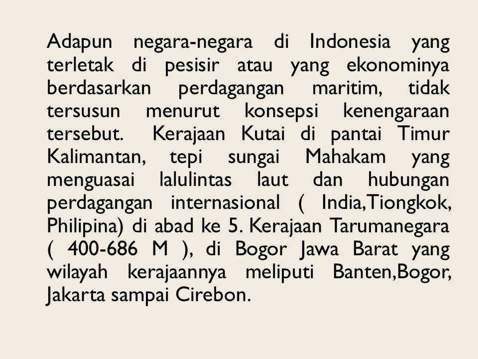 Adapun negara-negara di Indonesia yang terletak di pesisir atau yang ekonominya berdasarkan perdagangan maritim, tidak tersusun menurut konsepsi kenen