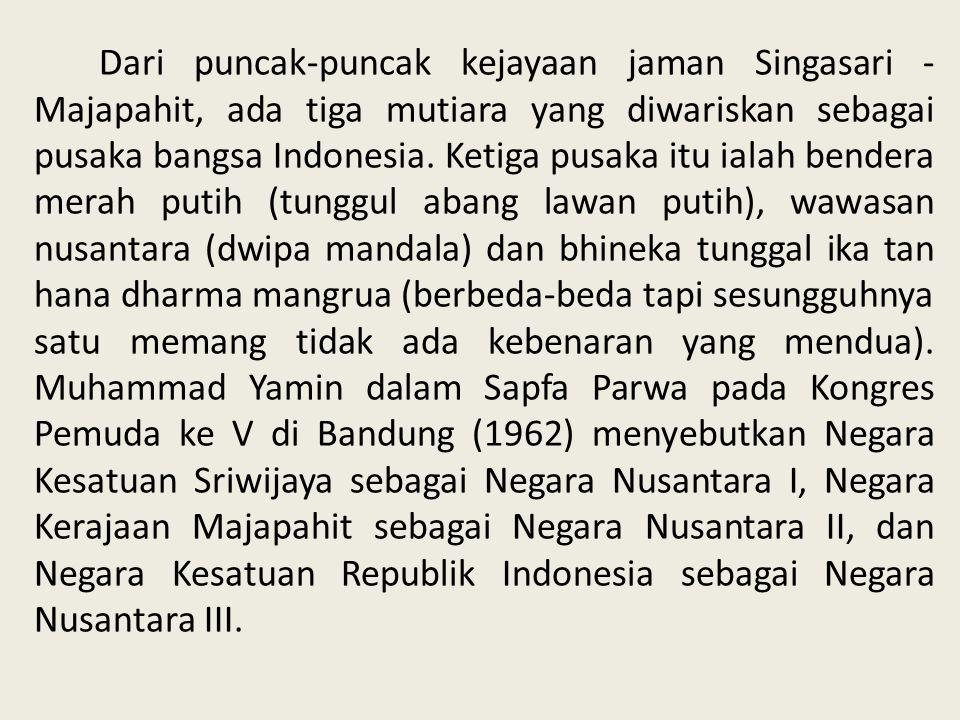 Dari puncak-puncak kejayaan jaman Singasari - Majapahit, ada tiga mutiara yang diwariskan sebagai pusaka bangsa Indonesia. Ketiga pusaka itu ialah ben