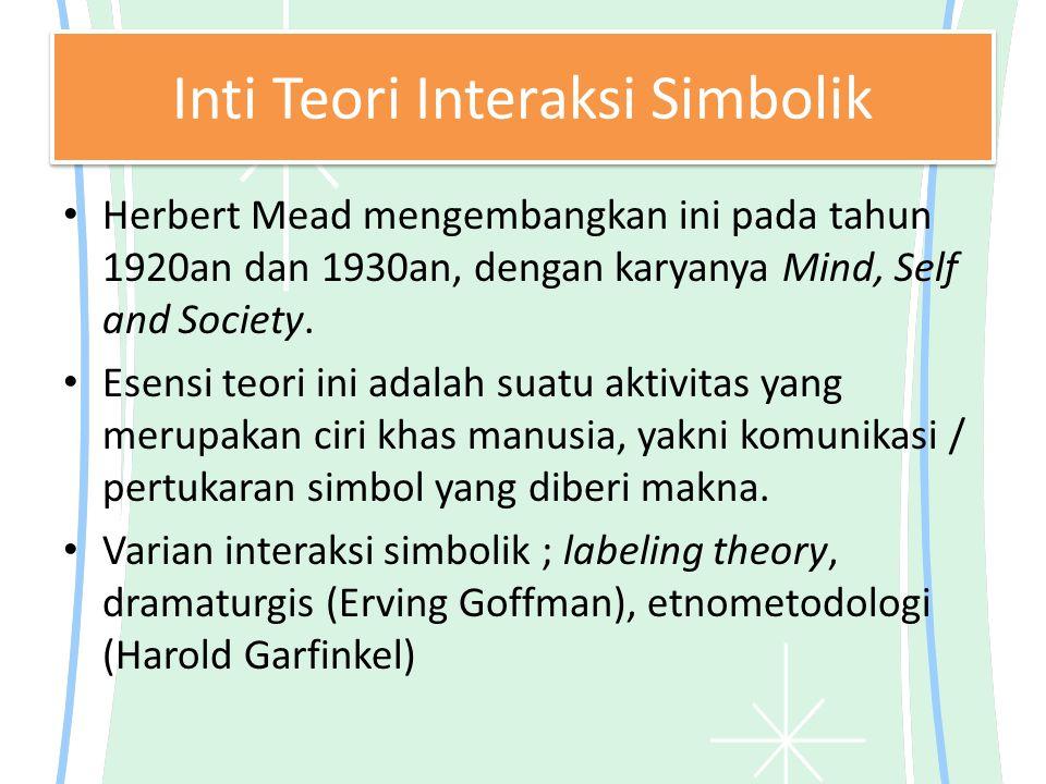 Inti Teori Interaksi Simbolik Herbert Mead mengembangkan ini pada tahun 1920an dan 1930an, dengan karyanya Mind, Self and Society.