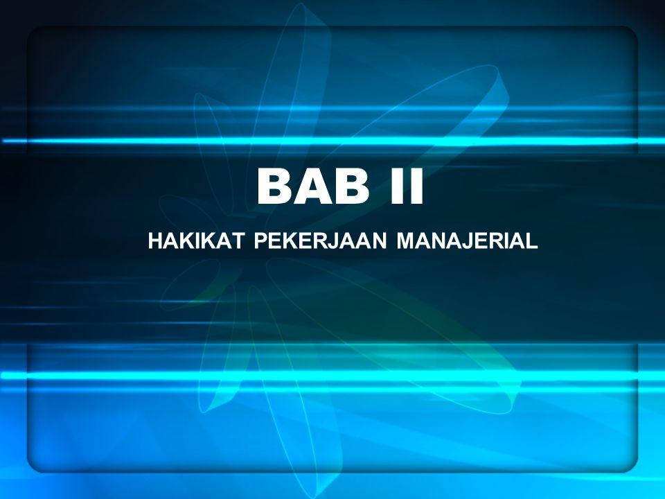 BAB II HAKIKAT PEKERJAAN MANAJERIAL