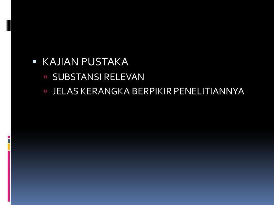  KAJIAN PUSTAKA  SUBSTANSI RELEVAN  JELAS KERANGKA BERPIKIR PENELITIANNYA