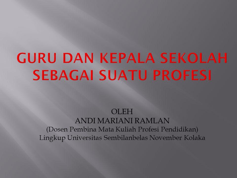 OLEH ANDI MARIANI RAMLAN (Dosen Pembina Mata Kuliah Profesi Pendidikan) Lingkup Universitas Sembilanbelas November Kolaka