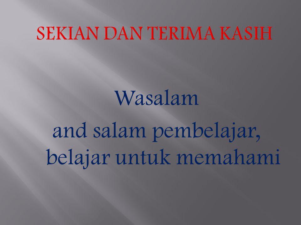 Wasalam and salam pembelajar, belajar untuk memahami