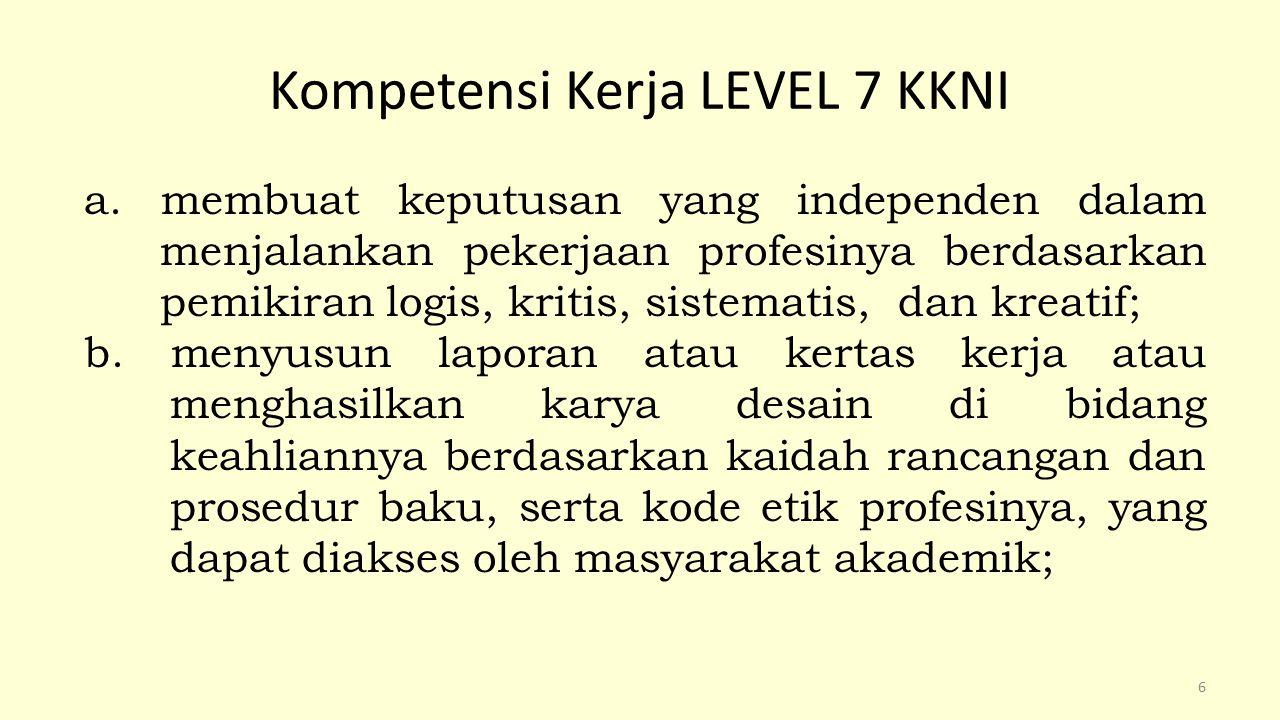 Lanjutan Kompetensi Kerja LEVEL 7 KKNI c.