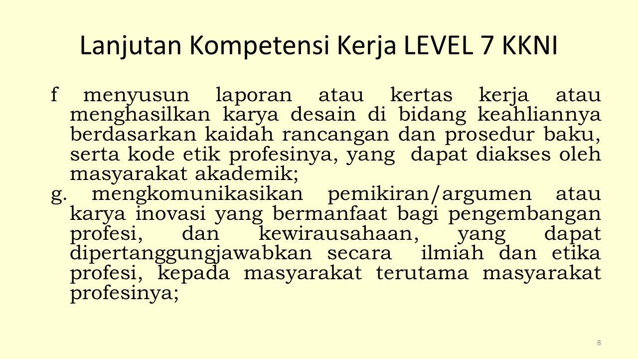 Lanjutan Kompetensi Kerja LEVEL 7 KKNI h.