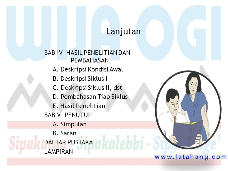 FORMAT USULAN PTK JUDUL BAB I PENDAHULUAN A. Latar Belakang Masalah B. Rumusan Masalah C. Tujuan Penelitian D. Manfaat Penelitian BAB II KAJIAN PUSTAK