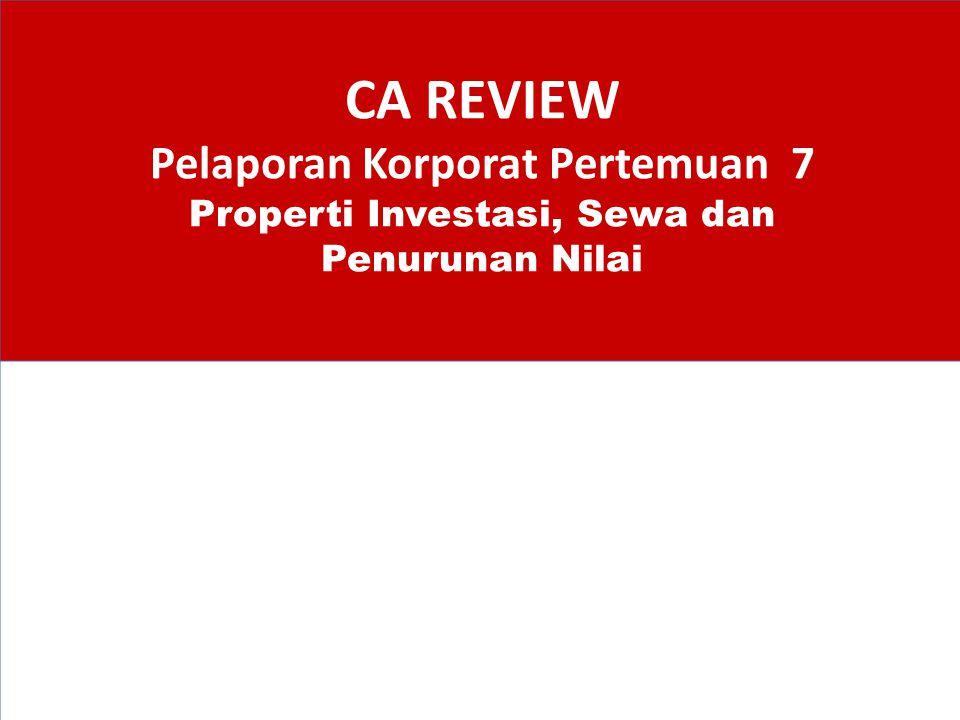 CA REVIEW Pelaporan Korporat Pertemuan 7 Properti Investasi