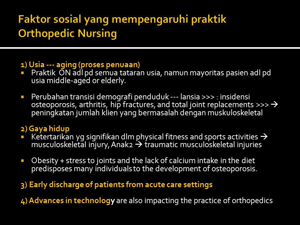 1) Usia --- aging (proses penuaan)  Praktik ON adl pd semua tataran usia, namun mayoritas pasien adl pd usia middle-aged or elderly.