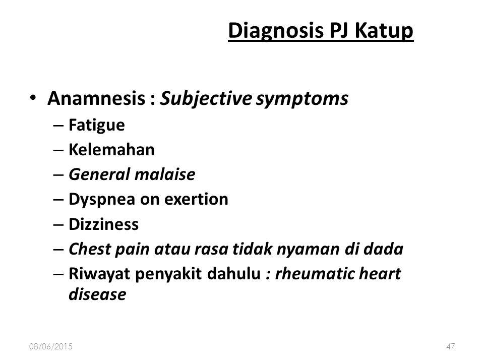 """Diagnosis PJ Katup Anamnesis dan pemeriksaan fisik EKG Chest x-ray – Foto Thorax Echocardiogram  """"gold standard"""" 08/06/201546"""