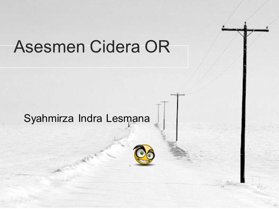 Asesmen Cidera OR Syahmirza Indra Lesmana