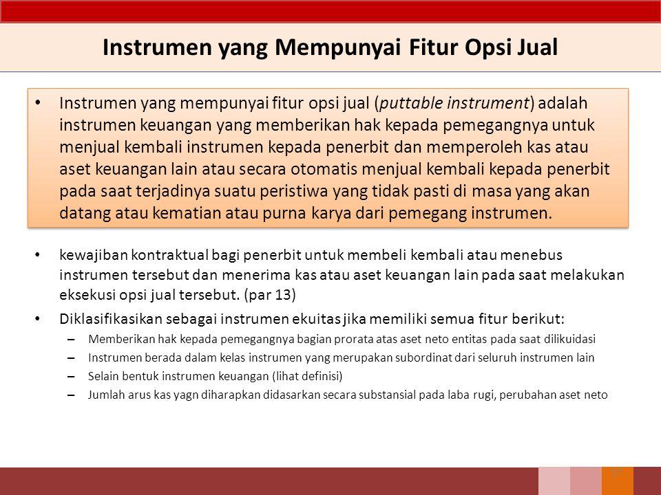 Instrumen instrumen ekuitas jika, dan hanya jika, kedua kondisi (a) dan (b) berikut terpenuhi: a)Instrumen tersebut tidak memiliki kewajiban kontraktu