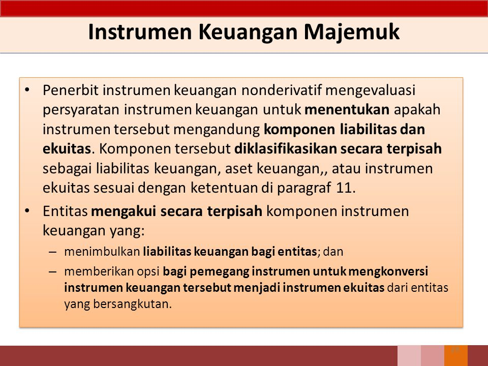 Penyelesaian Kontijensi Oleh karenanya, instrumen keuangan adalah liabilitas keuangan bagi penerbit, kecuali jika: – bagian dari ketentuan penyelesaia