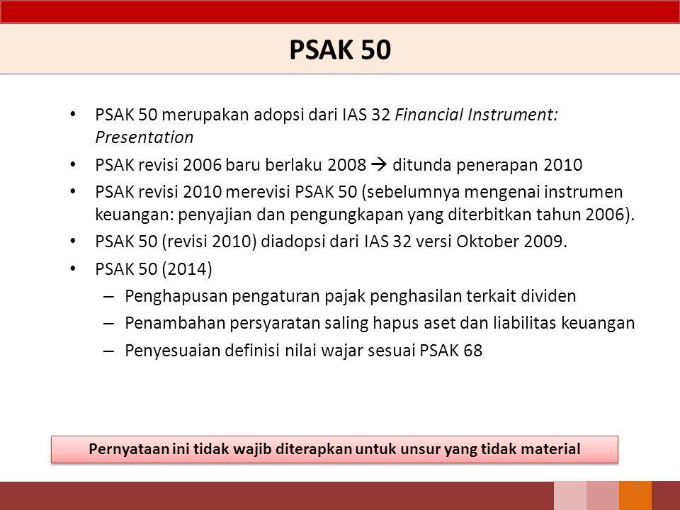 4 Instrumen Keuangan 50,55,60 Definisi Pemisahan liabilitas dan ekuitas Instrumen keuangan majemuk. Saham treasuri, bunga, dividen, kerugian/keunntung