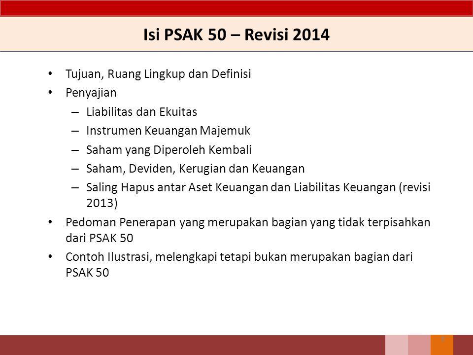 PSAK 50 (2010) PSAK 50 (revisi 2010) hanya mengatur tentang penyajian instrumen keuangan.