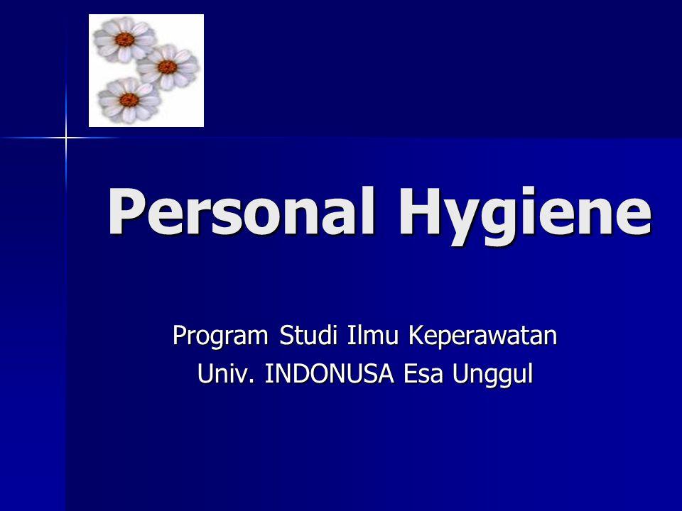Personal Hygiene Program Studi Ilmu Keperawatan Univ. INDONUSA Esa Unggul