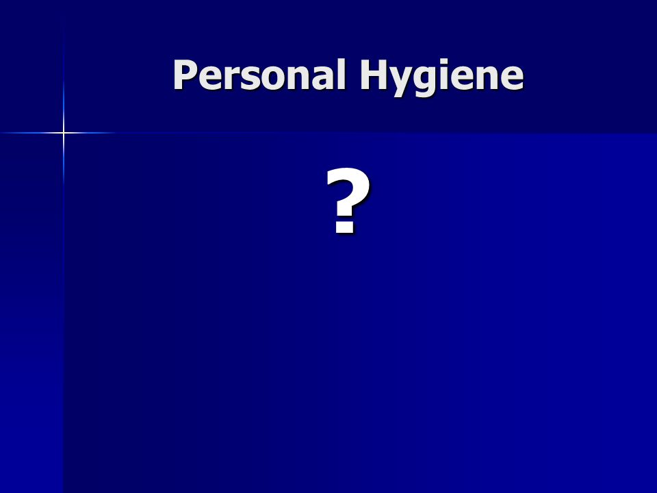 The self-care measures people use to maintain their health Maintenance of personal hygiene is necessary for an individua