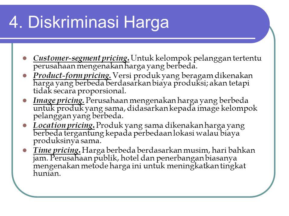 4.Diskriminasi Harga Customer-segment pricing.