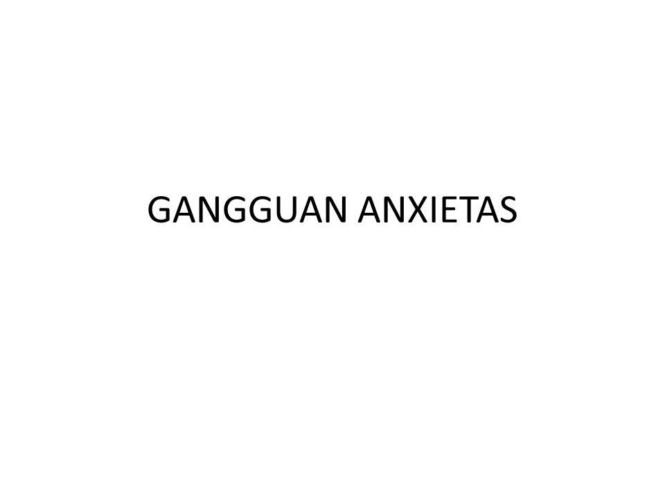 GANGGUAN ANXIETAS