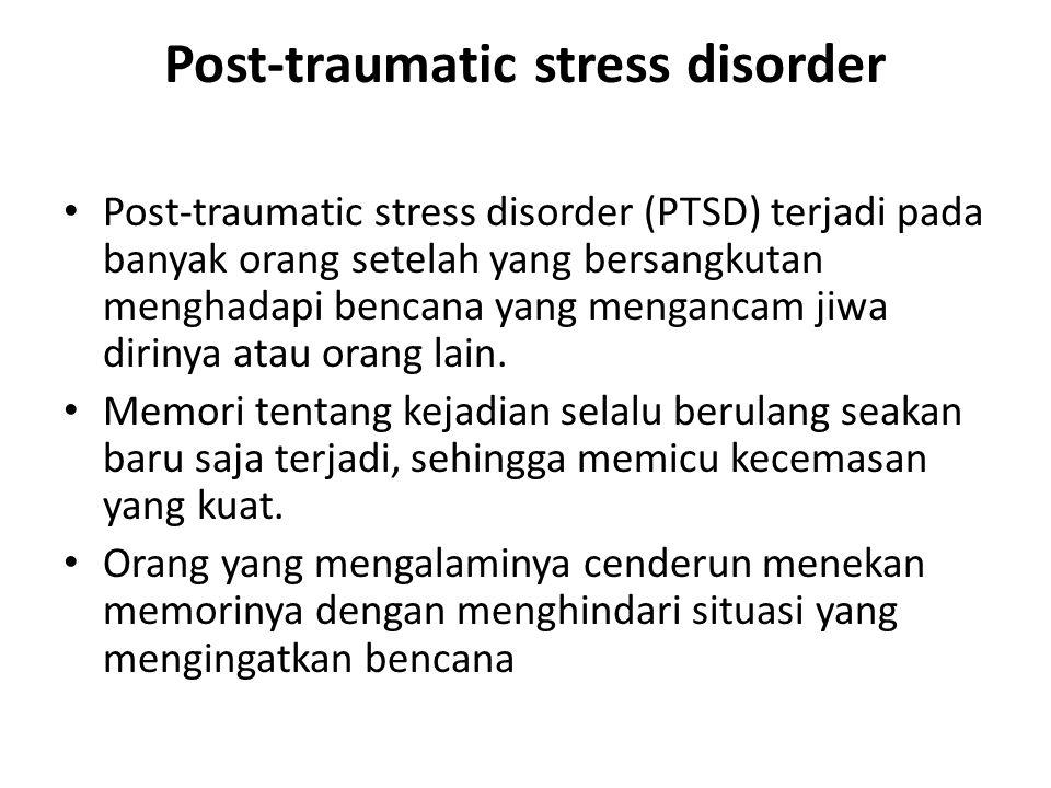 Post-traumatic stress disorder Post-traumatic stress disorder (PTSD) terjadi pada banyak orang setelah yang bersangkutan menghadapi bencana yang menga
