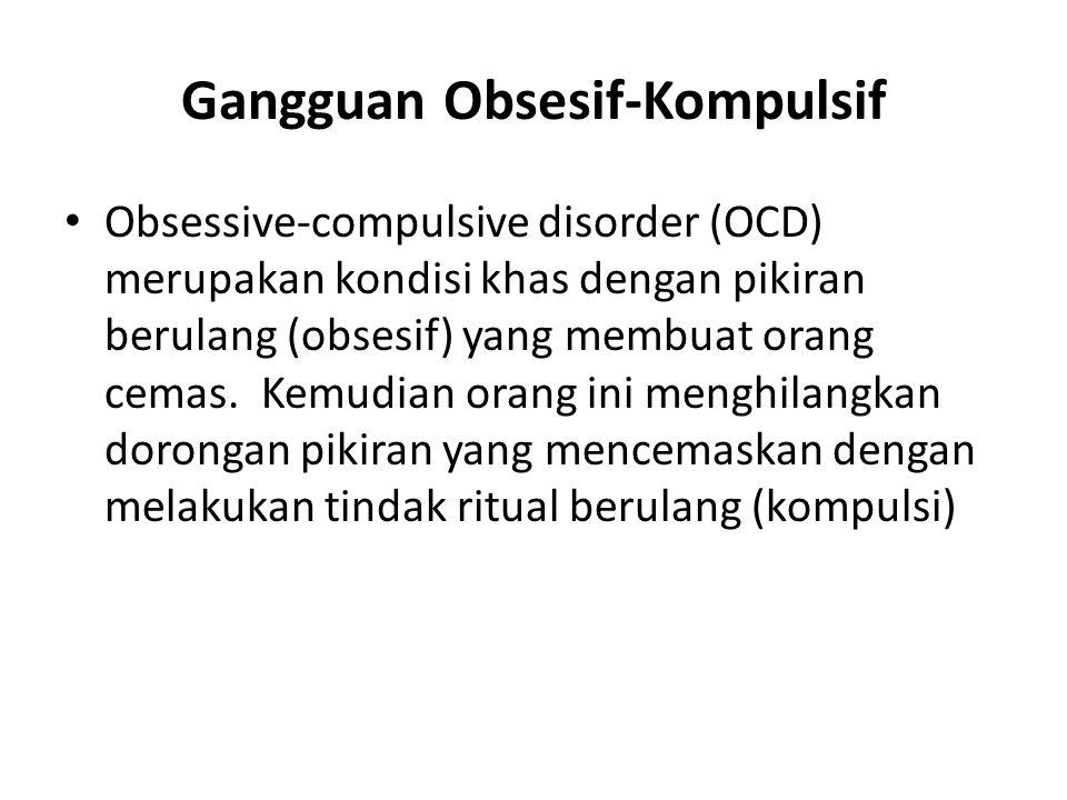 Gangguan Obsesif-Kompulsif Obsessive-compulsive disorder (OCD) merupakan kondisi khas dengan pikiran berulang (obsesif) yang membuat orang cemas. Kemu