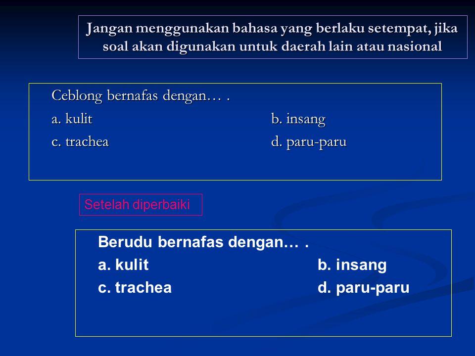 Menggunakan bahasa yang sesuai dengan kaidah bahasa Indonesia 1.