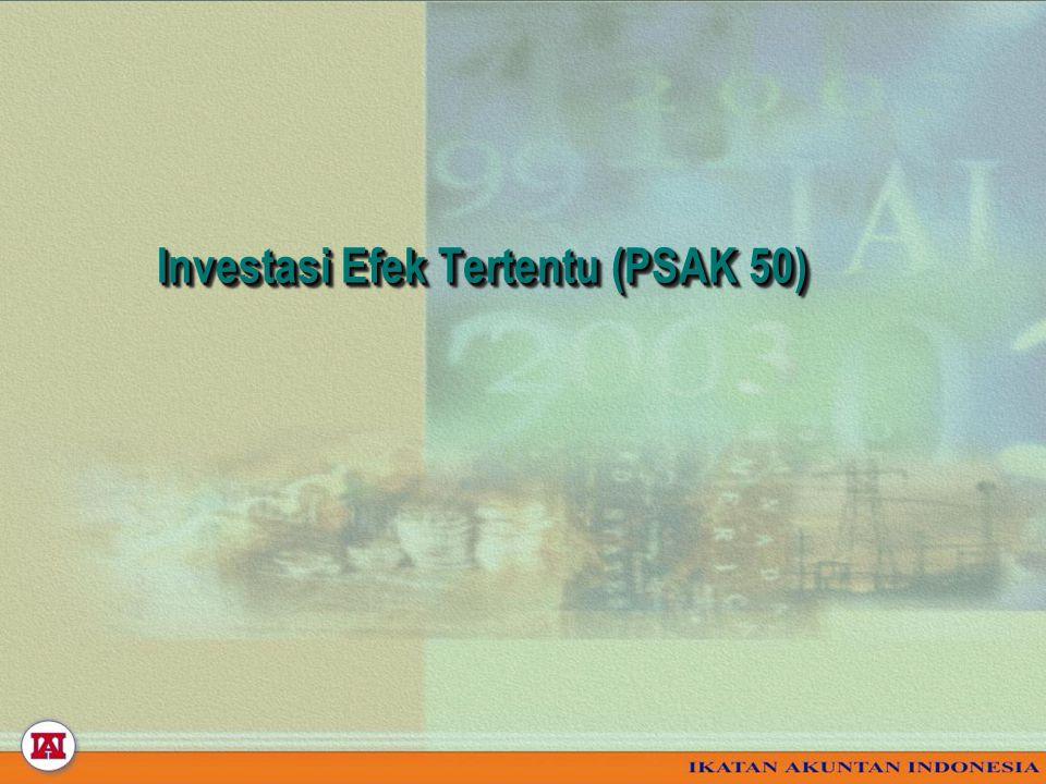 Investasi Efek Tertentu (PSAK 50) Investasi Efek Tertentu (PSAK 50)
