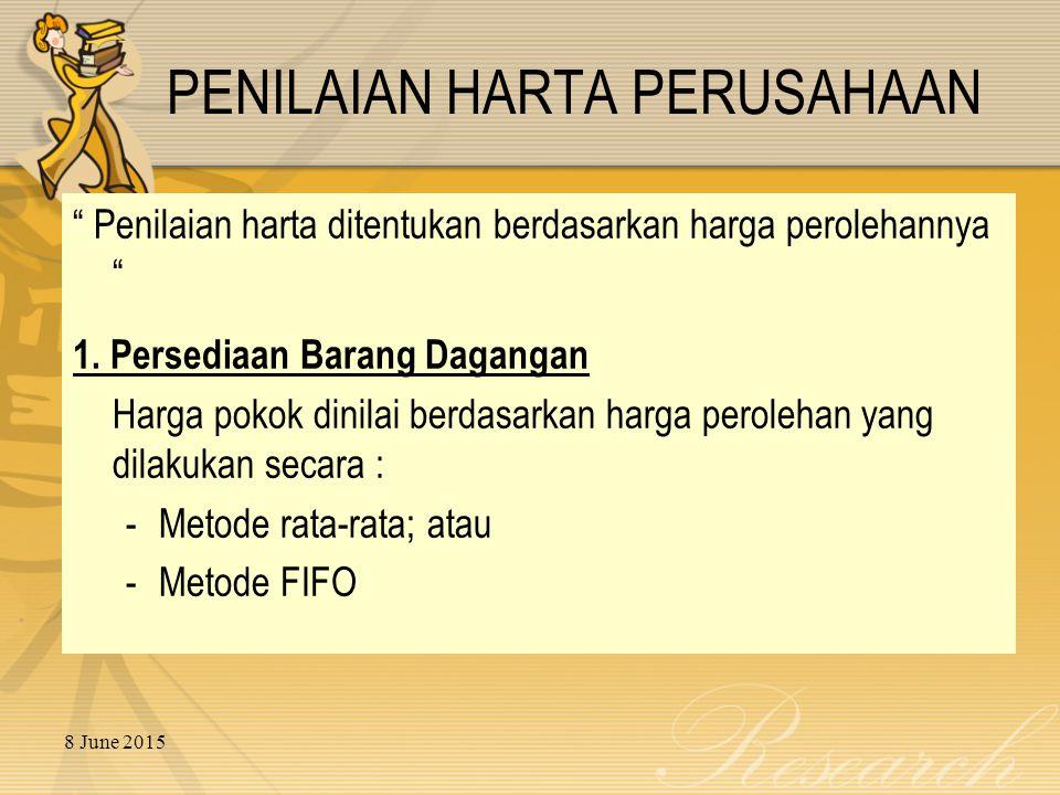 8 June 2015 PENILAIAN HARTA PERUSAHAAN Penilaian harta ditentukan berdasarkan harga perolehannya 1.
