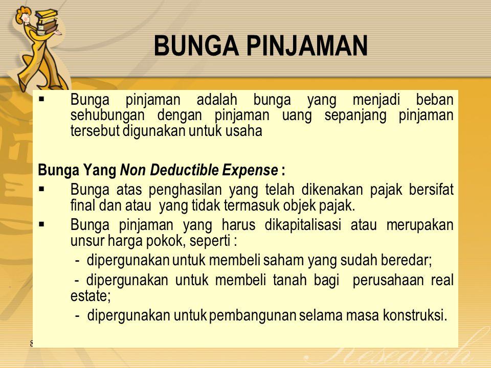 8 June 2015 BUNGA PINJAMAN  Bunga pinjaman adalah bunga yang menjadi beban sehubungan dengan pinjaman uang sepanjang pinjaman tersebut digunakan untu