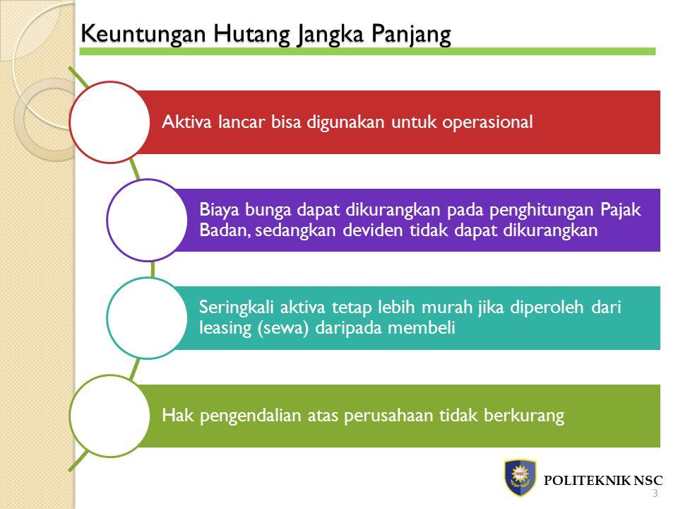 Prinsip Akuntansi Hutang Jangka Panjang POLITEKNIK NSC 4 1.Harus dijelaskan dalam neraca.