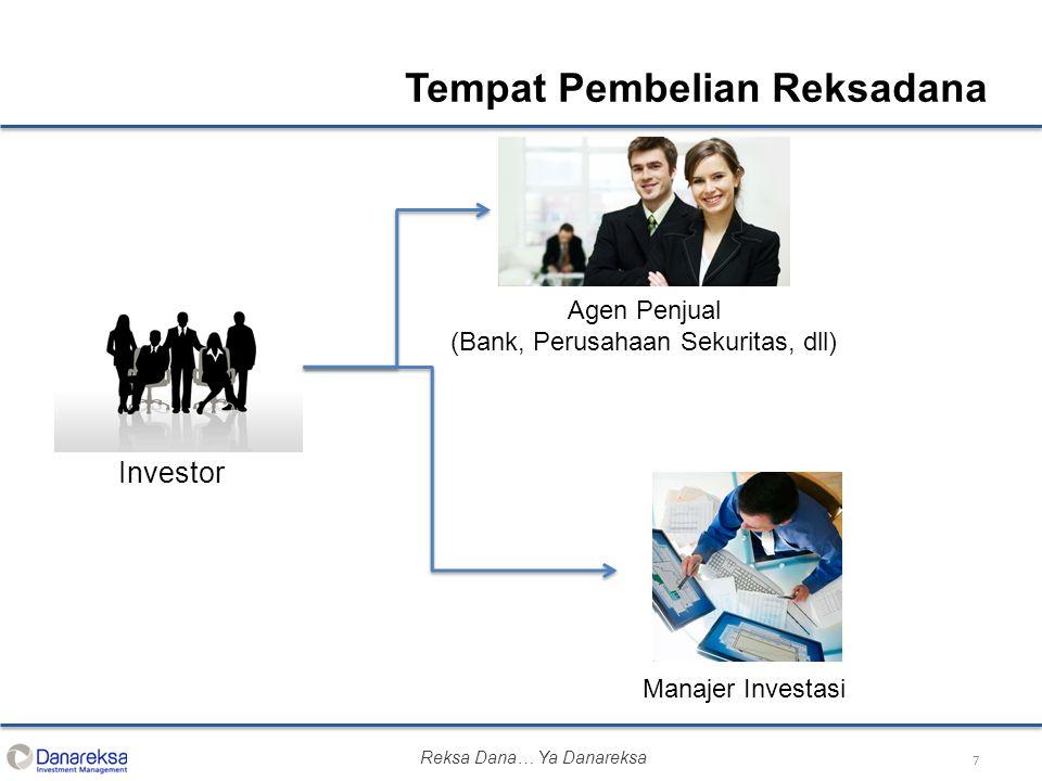 7 Tempat Pembelian Reksadana Investor Manajer Investasi Agen Penjual (Bank, Perusahaan Sekuritas, dll) Reksa Dana… Ya Danareksa