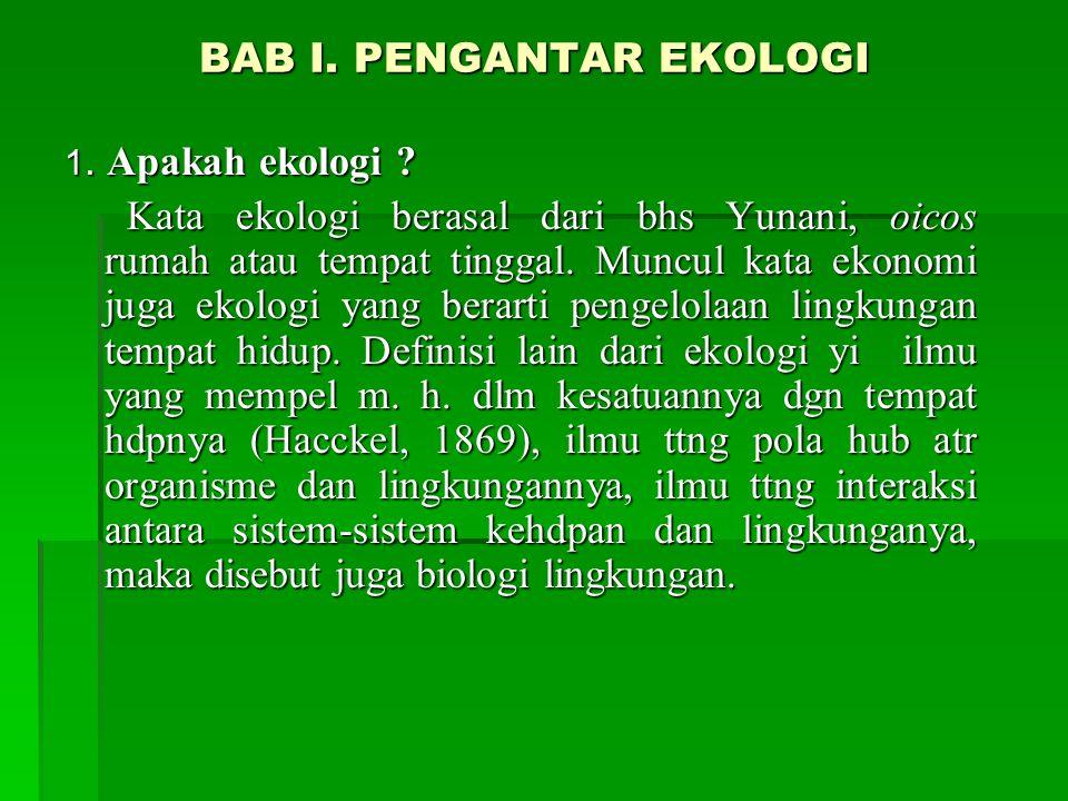 BAB I.PENGANTAR EKOLOGI 1. Apakah ekologi .