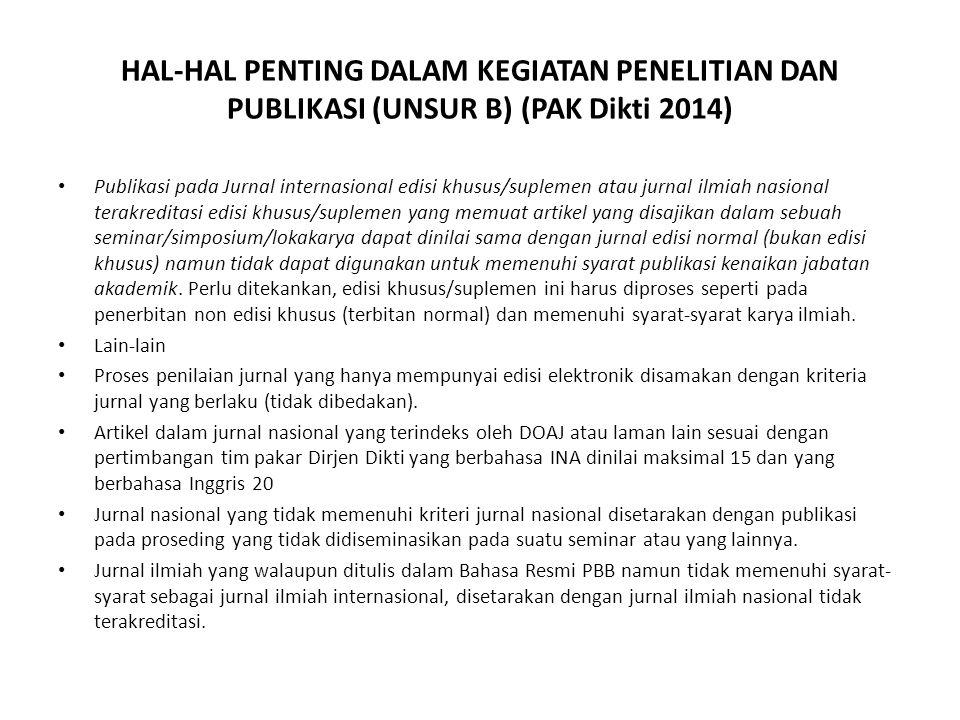 HAL-HAL PENTING DALAM KEGIATAN PENELITIAN DAN PUBLIKASI (UNSUR B) (PAK Dikti 2014) Publikasi pada Jurnal internasional edisi khusus/suplemen atau jurn