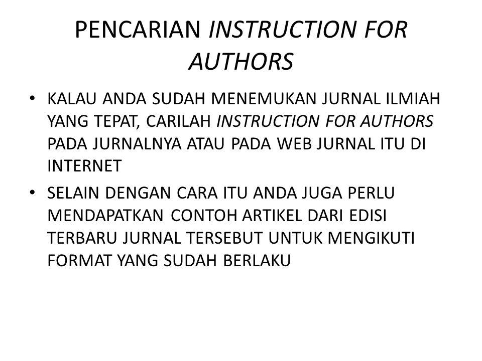 PENCARIAN INSTRUCTION FOR AUTHORS KALAU ANDA SUDAH MENEMUKAN JURNAL ILMIAH YANG TEPAT, CARILAH INSTRUCTION FOR AUTHORS PADA JURNALNYA ATAU PADA WEB JU
