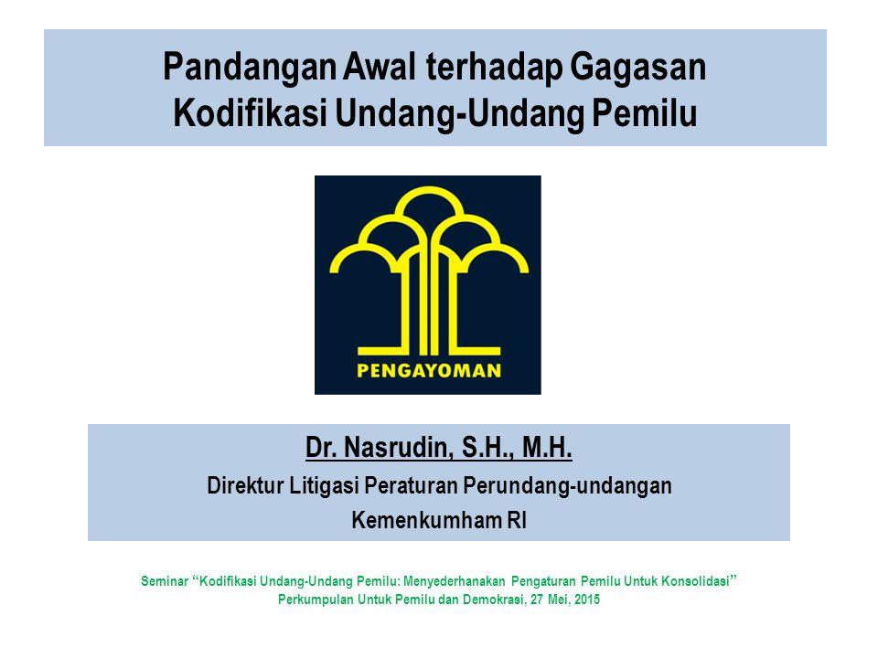 Pandangan Awal terhadap Gagasan Kodifikasi Undang-Undang Pemilu Dr.