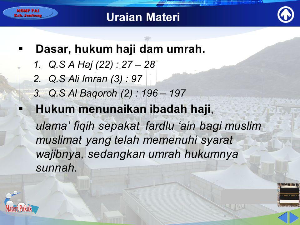 MGMP PAI Kab. Jombang Uraian Materi H A J I  Haji artinya menyengaja, bermaksud.  Umrah artinya ziarah, kunjungan.  Menurut istilah Haji adalah men