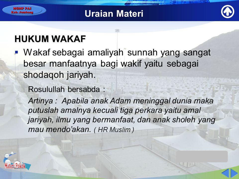 MGMP PAI Kab. Jombang Uraian Materi WAKAF Banyak cara yang dilakukan muslim – muslimat untuk menyerahkan hartanya kepada seseorang atau badan hokum (