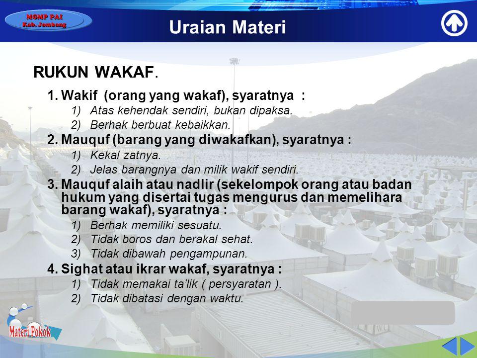 MGMP PAI Kab. Jombang Uraian Materi HUKUM WAKAF  Wakaf sebagai amaliyah sunnah yang sangat besar manfaatnya bagi wakif yaitu sebagai shodaqoh jariyah