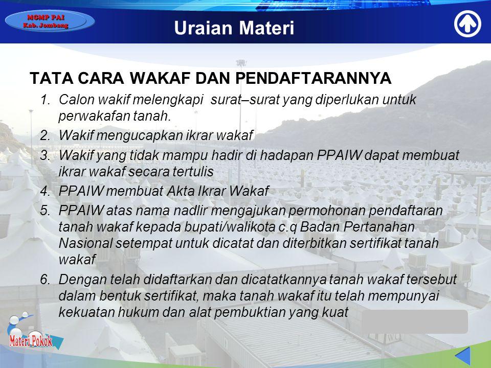 MGMP PAI Kab. Jombang Uraian Materi WAKAF DI INDONESIA Perwakafan di Indonesia diatur dalam : 1.U.U RI No.41 Tahun 2004 tentang wakaf, tanggal 27 Okto