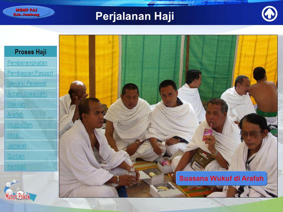 MGMP PAI Kab. Jombang Perjalanan Haji Proses Haji Pemberangkatan Pembagian Pasport Menaiki Pesawat Arbain (Madinah) Makkah Arafah Muzdalifah Mina Jama