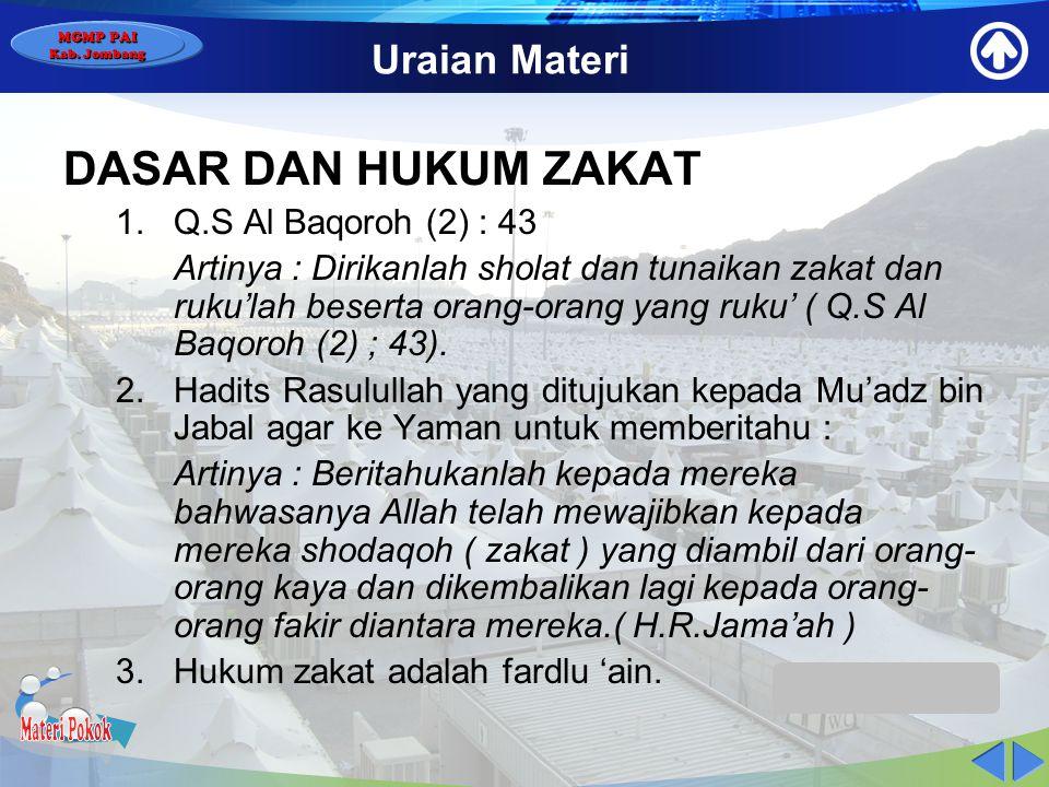 MGMP PAI Kab. Jombang Uraian Materi ZAKAT  Zakat bersal dari bahasa arab Zakka yang artinya : berkembang, tumbuh, bertambah, menyucikan, membersihkan