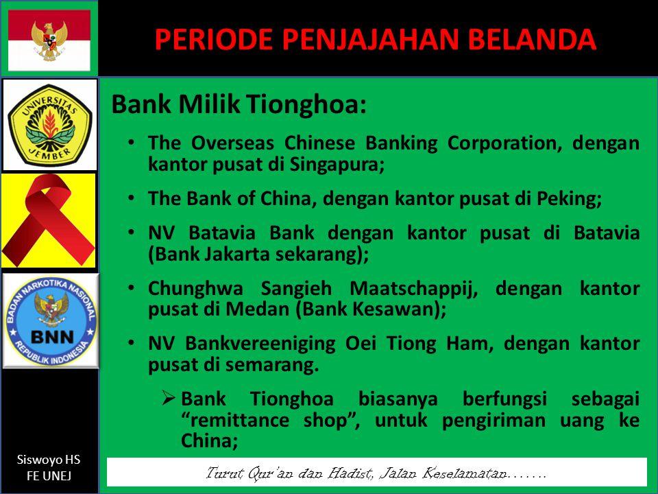 Turut Qur'an dan Hadist, Jalan Keselamatan……. Siswoyo HS FE UNEJ PERIODE PENJAJAHAN BELANDA Bank Milik Tionghoa: The Overseas Chinese Banking Corporat