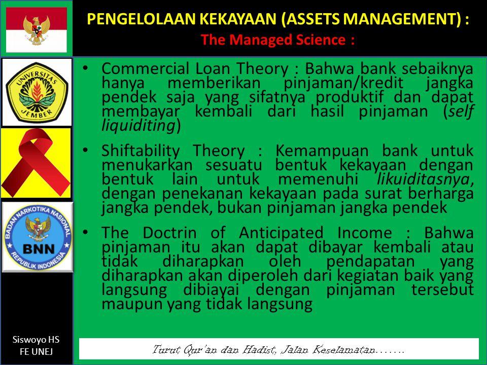Turut Qur'an dan Hadist, Jalan Keselamatan……. Siswoyo HS FE UNEJ PENGELOLAAN KEKAYAAN (ASSETS MANAGEMENT) : The Managed Science : Commercial Loan Theo