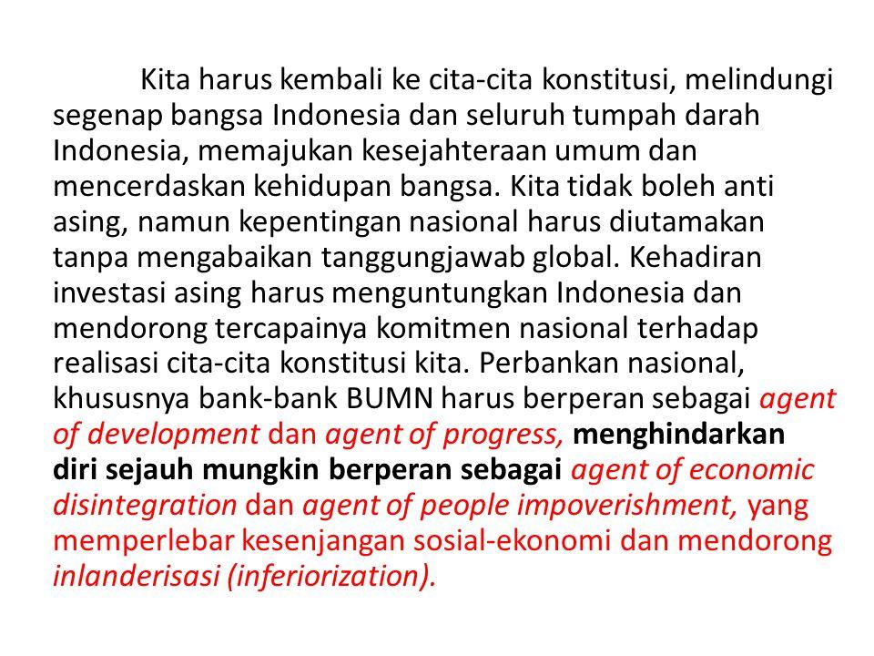 Kita harus kembali ke cita-cita konstitusi, melindungi segenap bangsa Indonesia dan seluruh tumpah darah Indonesia, memajukan kesejahteraan umum dan m