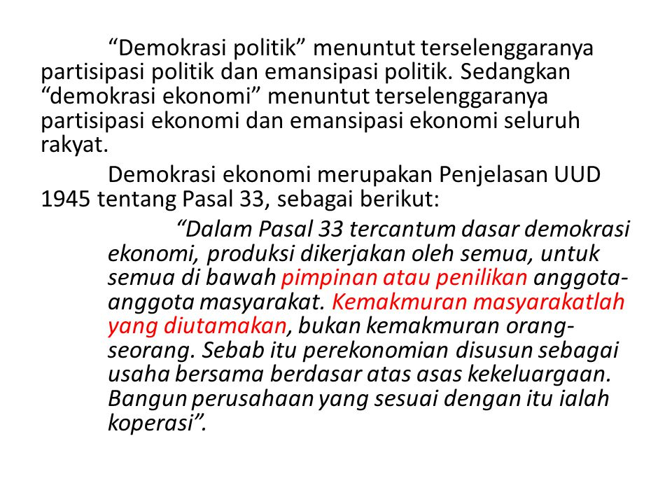 """""""Demokrasi politik"""" menuntut terselenggaranya partisipasi politik dan emansipasi politik. Sedangkan """"demokrasi ekonomi"""" menuntut terselenggaranya part"""
