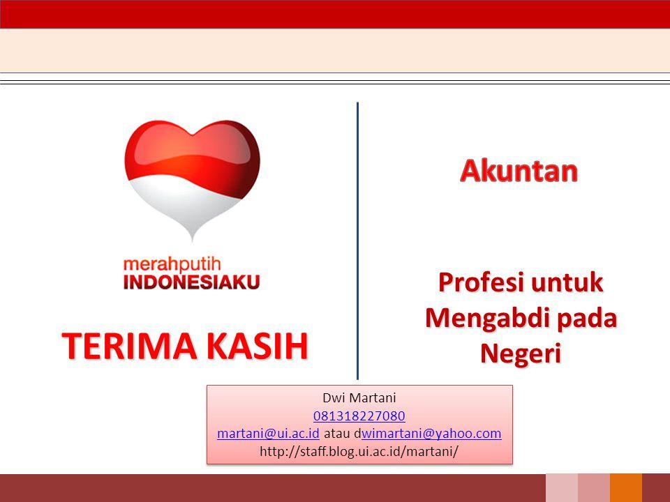 TERIMA KASIH Profesi untuk Mengabdi pada Negeri Dwi Martani 081318227080 martani@ui.ac.idmartani@ui.ac.id atau dwimartani@yahoo.comwimartani@yahoo.com http://staff.blog.ui.ac.id/martani/ Dwi Martani 081318227080 martani@ui.ac.idmartani@ui.ac.id atau dwimartani@yahoo.comwimartani@yahoo.com http://staff.blog.ui.ac.id/martani/